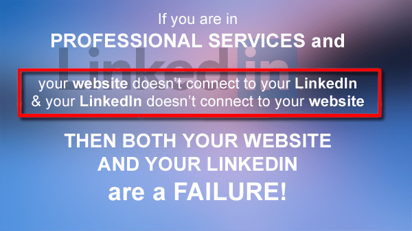 Professional Services: LinkedIn not connecting to Website is a FAILURE